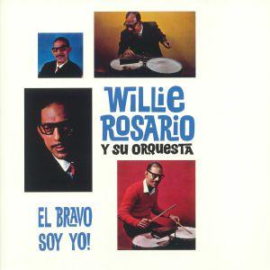 ROSARIO, Willie & HIS ORCHESTRA - El Bravo Soy Yo!