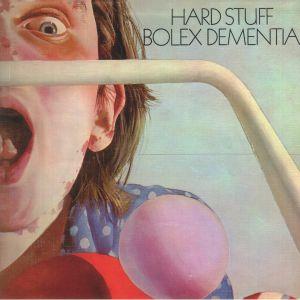 HARD STUFF - Bolex Dementia (reissue)