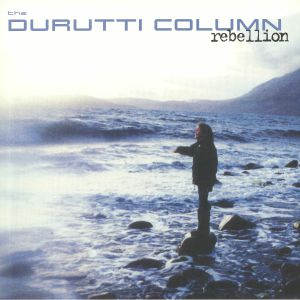 DURUTTI COLUMN, The - Rebellion