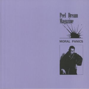 PEEL DREAM MAGAZINE - Moral Panics