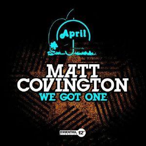 COVINGTON, Matt - We Got One