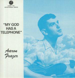 FRAZER, Aaron - My God Has A Telephone