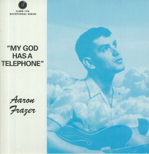 FRAZER, Aaron - My God Has A Telephone