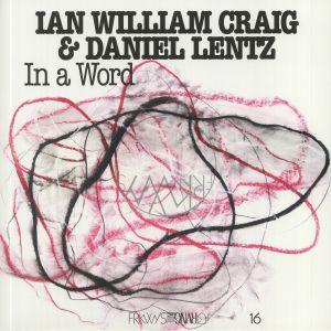 CRAIG, Ian William/DANIEL LENTZ - In A Word