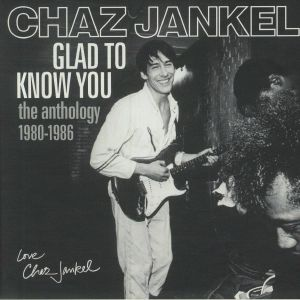 JANKEL, Chaz - Glad To Know You: The Anthology 1980-1986