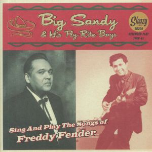 BIG SANDY & HIS FLY RITE BOYS - Sing & Play The Songs of Freddy Fender