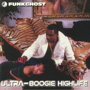 FUNKGHOST - Ultra Boogie Highlife