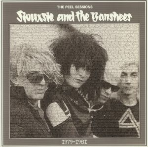 SIOUXSIE & THE BANSHEES - The Peel Sessions 1979-1981 (reissue)