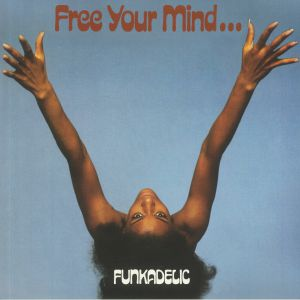FUNKADELIC - Free Your Mind & Your Ass Will Follow (50th Anniversary Edition) (remastered)