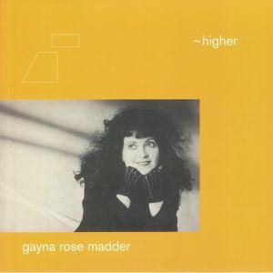FLO SULLIVAN aka GAYNA ROSE MADDER - Higher