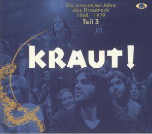 VARIOUS - Kraut! Die Innovativen Jahre Des Krautrock 1968-1979: Teil 3