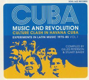 PETERSON, Giles/STUART BAKER - CUBA: Music & Revolution Culture Clash in Havana Experiments In Latin Music 1975-85 Vol 1