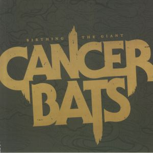 CANCER BATS - Birthing The Giant (reissue)