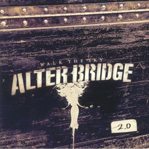 ALTER BRIDGE - Walk The Sky 2.0