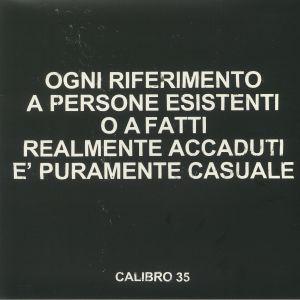 CALIBRO 35 - Ogni Riferimento A Persone Esistenti O A Fatti Realmente Accaduti E' Puramente Casuale (reissue)