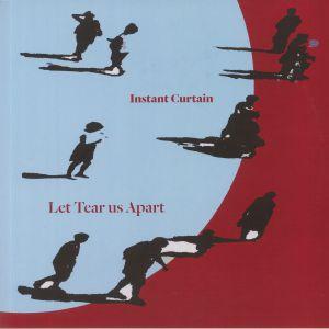 INSTANT CURTAIN - Let Tear Us Apart