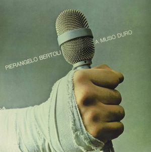 BERTOLI, Pierangelo - A Muso Duro (40° Anniversario)