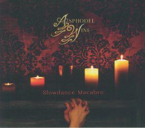 ASPHODEL WINE - Slowdance Macabre