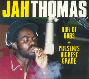 JAH THOMAS - Dub Of Dubs/Highest Grade