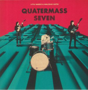 LITTLE BARRIE/MALCOLM CATTO - Quatermass Seven