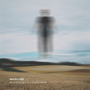 ROTH, Martin - An Analog Guy In A Digital World