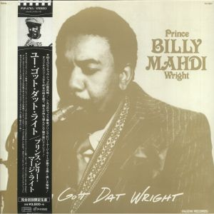 PRINCE BILLY MAHDI WRIGHT - You Got Dat Wright (reissue)
