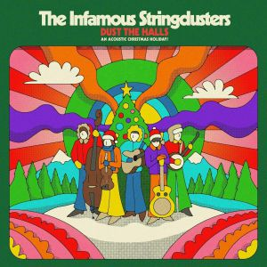 INFAMOUS STRINGDUSTERS, The - Dust The Halls: An Acoustic Christmas Holiday