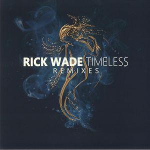 WADE, Rick - Timeless Remixes