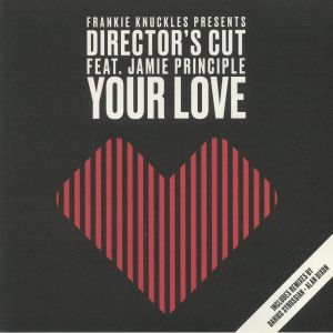 KNUCKLES, Frankie presents DIRECTOR'S CUT feat JAMIE PRINCIPLE - Your Love