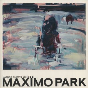 MAXIMO PARK - Nature Always Wins