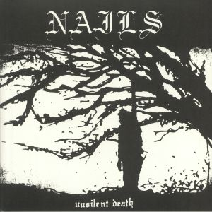 NAILS - Unsilent Death (10 Year Anniversary Edition)