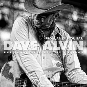 ALVIN, Dave - From An Old Guitar: Rare & Unreleased Recordings