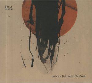 BRUCKMANN/DJLL/HEULE/NISHI SMITH - Brittle Feebling