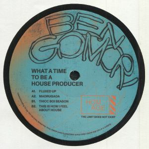 GOMORI, Ben - What A Time To Be A House Producer