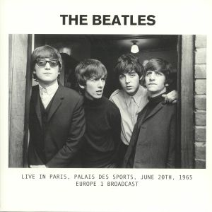 BEATLES, The - Live In Paris: Palais Des Sports June 20th 1965 Europe 1 Broadcast