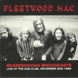 FLEETWOOD MAC - Scandinavian Broadcasts: Live At The Cue Club November 2nd 1969