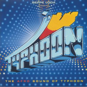 VARIOUS - Beppe Loda Presents Typhoon: The Afro Sound Of Typhoon