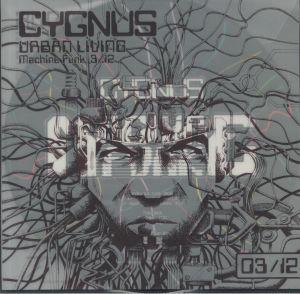 CYGNUS - Machine Funk 3/12: Urban Living