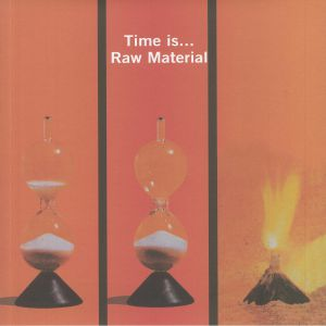 RAW MATERIAL - Time Is (reissue)