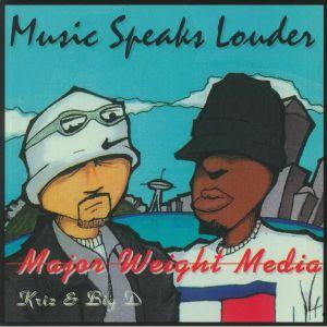 MAJOR WEIGHT MEDIA - Music Speaks Louder