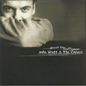 HIATT, John/THE GONERS - Beneath This Gruff Exterior