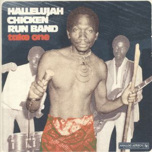 HALLELUJAH CHICKEN RUN BAND - Take One (reissue)