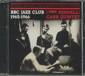 RENDELL, Don/IAN CARR QUINTET - BBC Jazz Club 1965-1966
