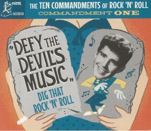 VARIOUS - The Ten Commandments Of Rock 'N' Roll Commandment One: Defy The Devil's Music Dig That Rock 'N' Roll