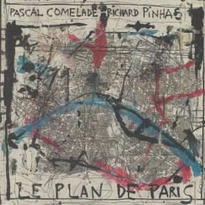 COMELADE, Pascal/RICHARD PINHAS - Le Plan De Paris