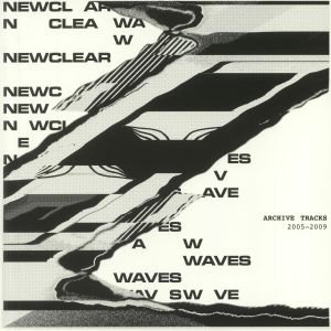 NEWCLEAR WAVES - Archive Tracks 2005-2009