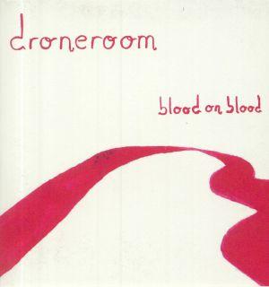 DRONEROOM - Blood On Blood