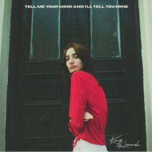 KING HANNAH - Tell Me Your Mind & I'll Tell You Mine