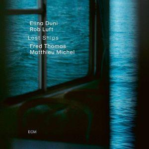DUNI, Elina/ROB LUFT/FRED THOMAS/MATTHIEU MICHEL - Lost Ships