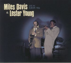 DAVIS, Miles/LESTER YOUNG - Live In Europe 1956